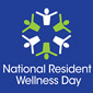 NATIONAL RESIDENT WELLNESS DAY