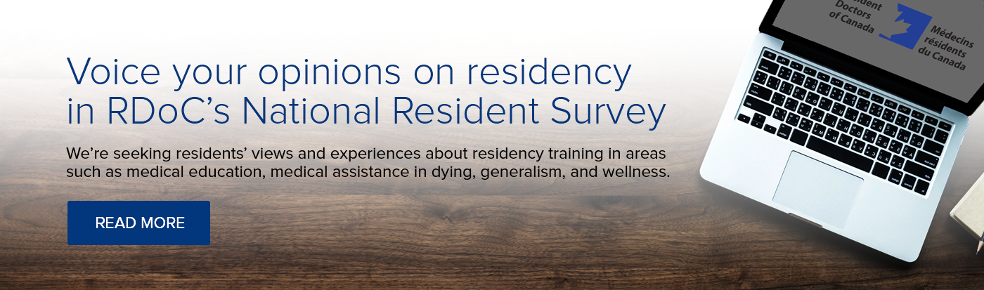 Voice your opinions on residency in RDoC's National Resident Survey