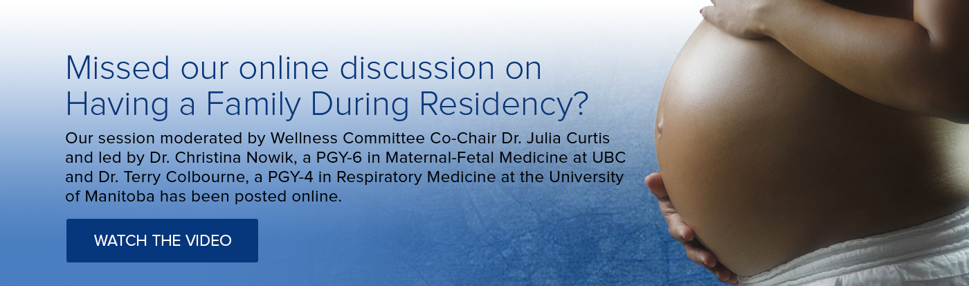 Missed our online discussion, Having a Family During Residency?
