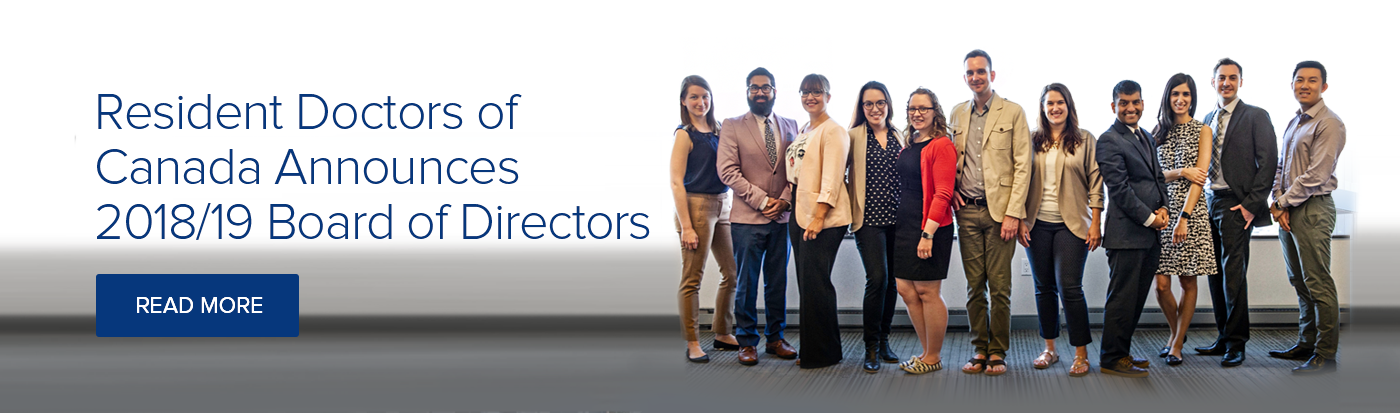 Resident Doctors of Canada Announces 2018/19 Board of Directors