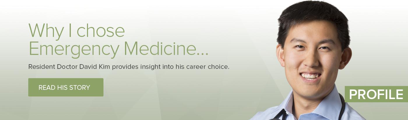 Why I chose Emergency Medicine – Dr David Kim