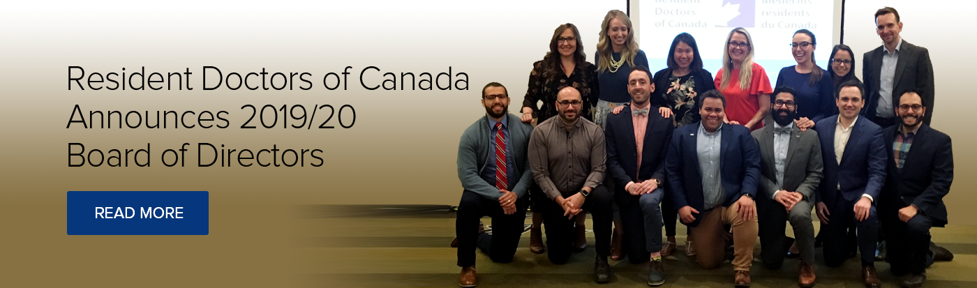 Resident Doctors of Canada Announces 2019/20 Board of Directors