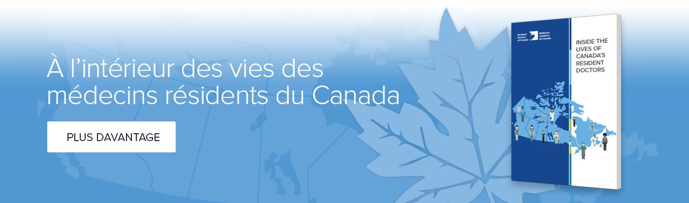 À L'INTÉRIEUR DES VIES DES MÉDECINS RÉSIDENTS DU CANADA
